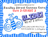Reading Street THIRD GRADE SPELLING/CHALLENGE  U2 Word Game: SLIDE! READ & SPELL