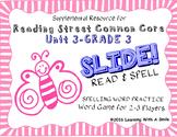 Reading Street THIRD GRADE SPELLING/CHALLENGE  U3 Word Game: SLIDE! READ & SPELL