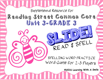 Reading Street THIRD GRADE SPELLING/CHALLENGE  U3 Word Game: SLIDE! READ & SPELL