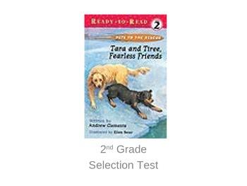 "Reading Street ""Tara and Tiree"" Selection Test"