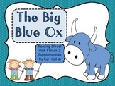 Reading Street The Big Blue Ox Unit 1 Week 3 Differentiated Resources 1st grade