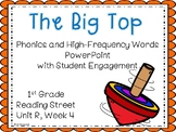 The Big Top PowerPoint with Student Engagement, Unit R Reading Street