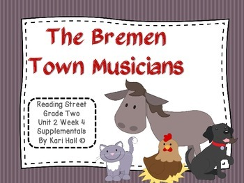 Reading Street The Bremen Town Musicians Unit 2 Week 4 Differentiated 2nd
