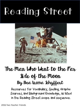 Reading Street The Man Who Went to the Far Side of the Moon