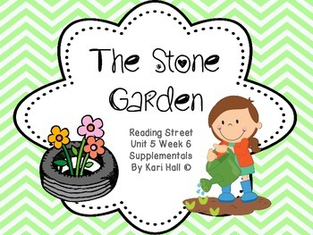 Reading Street The Stone Garden, Unit 5 Week 6 Differentiated resources
