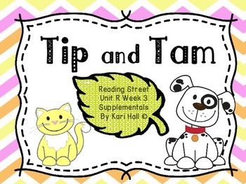 Reading Street Tip and Tam Unit R Week 3 Differentiated Resources First grade