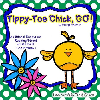 """Reading Street """"Tippy-Toe Chick, GO!"""" Additional Resources"""