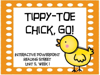 1st Grade Interactive PowerPoint, Tippy-Toe Chick, GO!, Unit 5