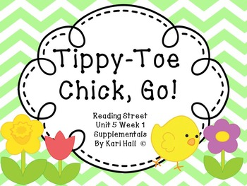 Reading Street Tippy-Toe Chick, Go! Unit 5 Week 1 Differentiated resources first