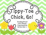 Reading Street Tippy-Toe Chick, Go! Unit 5 Week 1 Differen