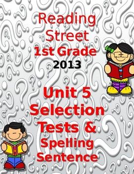 First Grade Reading Street UNIT 5 Selection Tests {2013}