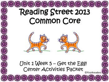 Reading Street Unit 1 Centers for Get the Egg!