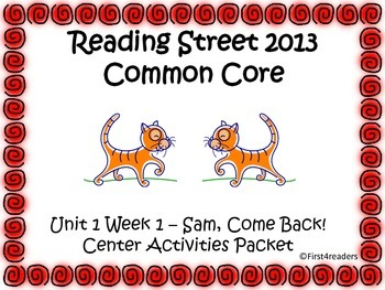 Reading Street Unit 1 Centers for Sam, Come Back