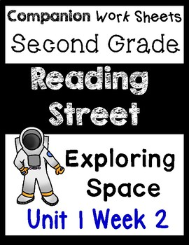 Reading Street Unit 1 Week 2 Worksheets/Centers. Exploring Space. Second Grade