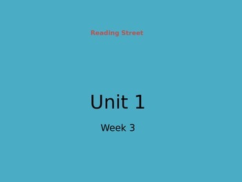 Reading Street Unit 1 Week 3