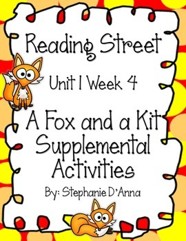 Reading Street Unit 1 Week 4 A Fox and a Kit Supplemental