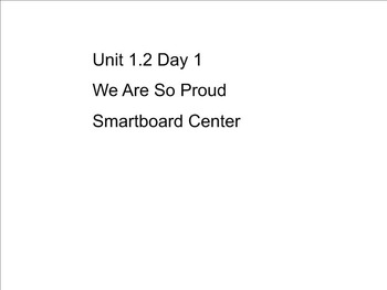 Reading Street Unit 1.2 Day 1 We Are So Proud