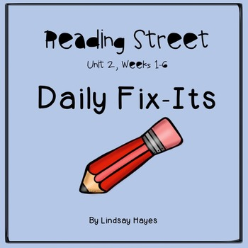 Reading Street: Unit 2 Bundle of Daily Fix-Its, Weeks 1-6