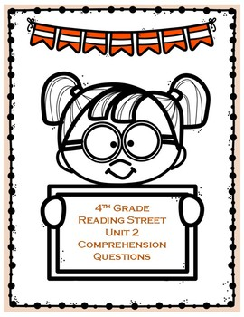 Reading Street Unit 2 Comprehension Questions- Grade 4