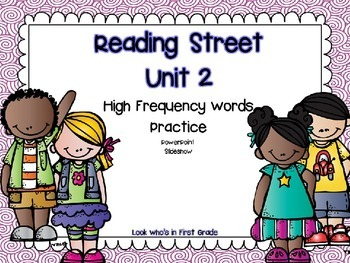 Reading Street Unit 2 High Frequency Words PowerPoint Slideshow Presentation