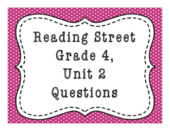Reading Street, Unit 2 Questions (Common Core adapted)
