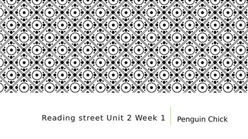 Reading Street Unit 2 Week 1 Penguin Chick ppt.