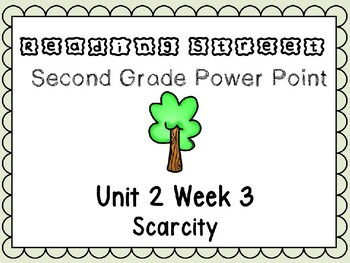 Reading Street Unit 2 Week 3 Power Point Scarcity Second Grade