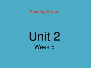 Reading Street Unit 2 Week 5