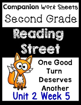 Reading Street. Unit 2 Week 5. Worksheets/Centers. Second. One Good Turn