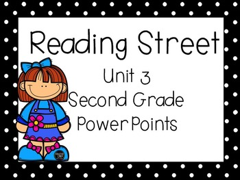 Reading Street, Unit 3, 2nd Grade, PowerPoints