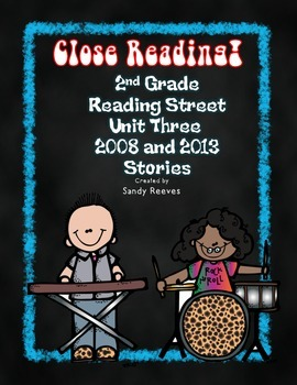 Reading Street Unit 3 Close Read 2nd Grade 2008 and 2013 Bundled!