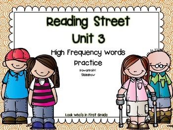 Reading Street Unit 3 High Frequency Words PowerPoint Slideshow Presentation