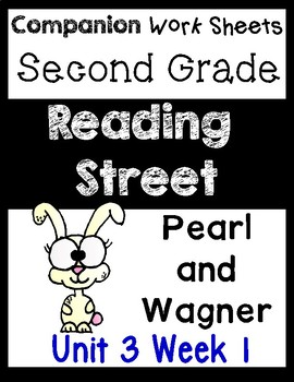 Reading Street Unit 3 Week 1 Worksheets/Centers Pearl and Wagner. Second Grade