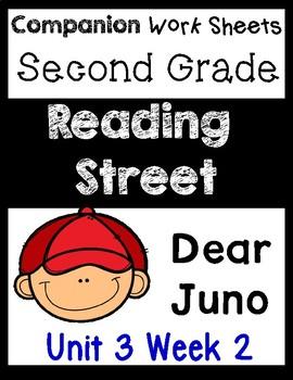 Reading Street Unit 3 Week 2 Worksheets/Centers Dear Juno. Second Grade