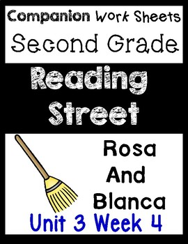 Reading Street Unit 3 Week 4. Rosa and Blanca. Worksheets/Centers. Second Grade