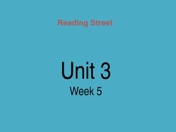 Reading Street Unit 3 Week 5