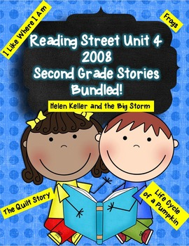 Reading Street Unit 4 2008 2nd Grade Stories Bundled!