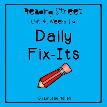 Reading Street: Unit 4 Bundle of Daily Fix-Its, Week 1-6