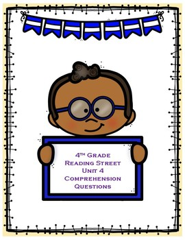 Reading Street Unit 4 Comprehension Questions - Grade 4