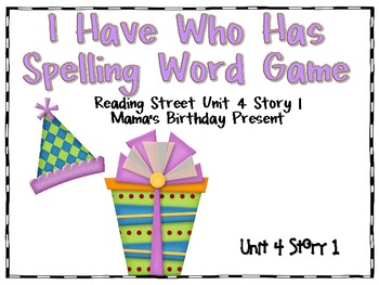 Reading Street Unit 4 First Grade: I Have Who Has Spelling Word Games