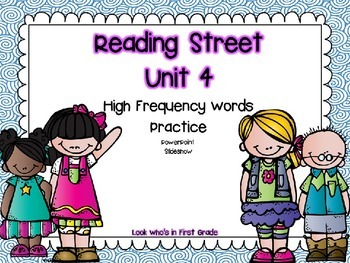 Reading Street 1st Grade Unit 4 High Frequency Words Power
