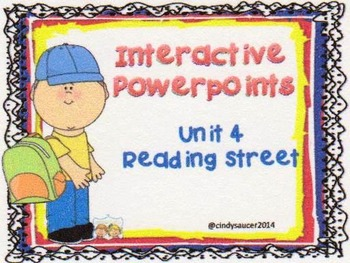 Reading Street, Unit 4, Interactive Powerpoints, 1st grade