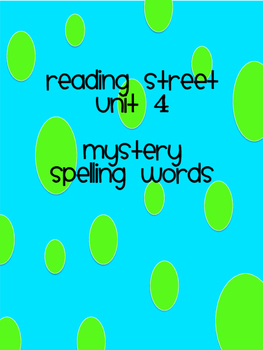 Reading Street Unit 4 Mystery Spelling Words
