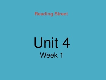 Reading Street Unit 4 Week 1