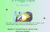 Reading Street Unit 4 Week 1: A Froggy Fable