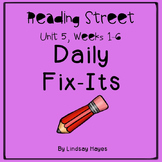 Reading Street: Unit 5 Bundle of Daily Fix-Its, Weeks 1-6