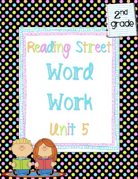 Reading Street Unit 5 Daily Word Work/Spelling Worksheets 2nd Grade