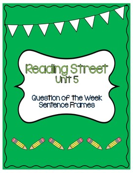 Reading Street Unit 5 Question of the Week Sentence Frame Writing