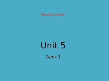 Reading Street Unit 5 Week 1