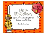 Reading Street Unit 5 Week 1 - Fire Fighter! Centers and A